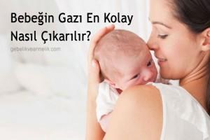 Bebeğin Gazı Kolay Nasıl Çıkarılır?