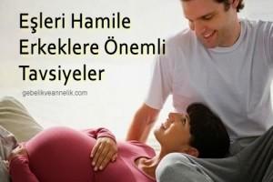 Eşi Hamile Erkeklere 6 Önemli Tavsiye