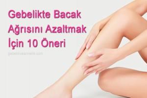 Gebelikte Bacak Ağrısını Azaltacak 10 Öneri