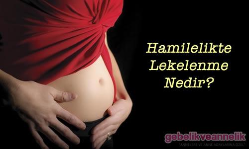 hamilelikte lekelenme