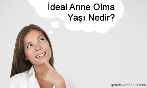 İdeal Anne Olma Yaşı
