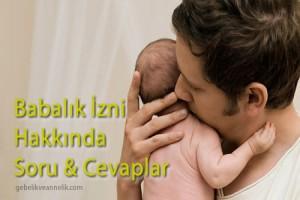 Babalık İzni Hakkında Bilgiler