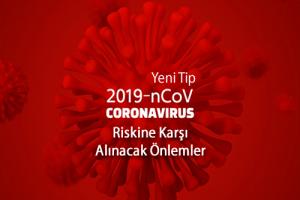 Yeni Tip Corona Virüsü Covid-19 Riskine Karşı Alınacak Önlemler